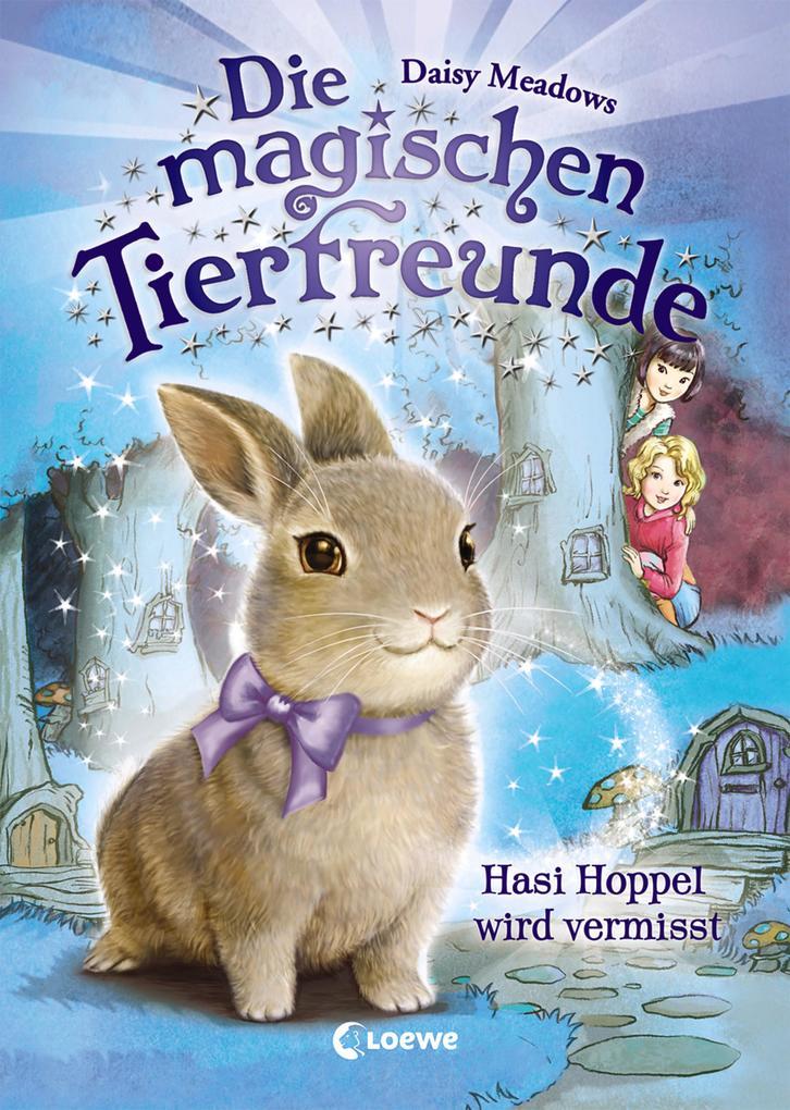 Die magischen Tierfreunde - Hasi Hoppel wird vermisst als Buch