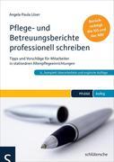 Pflege- und Betreuungsberichte professionell schreiben