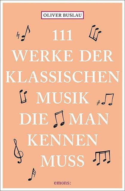 111 Werke der klassischen Musik, die man kennen...