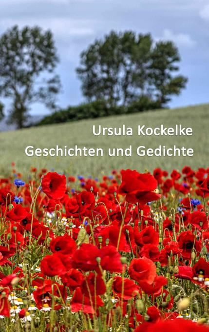 Geschichten und Gedichte als Buch von Ursula Ko...