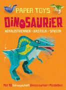 Paper Toys: Dinosaurier (Heraustrennen - Basteln - Spielen)