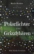 Polarlichter und Grizzlybären