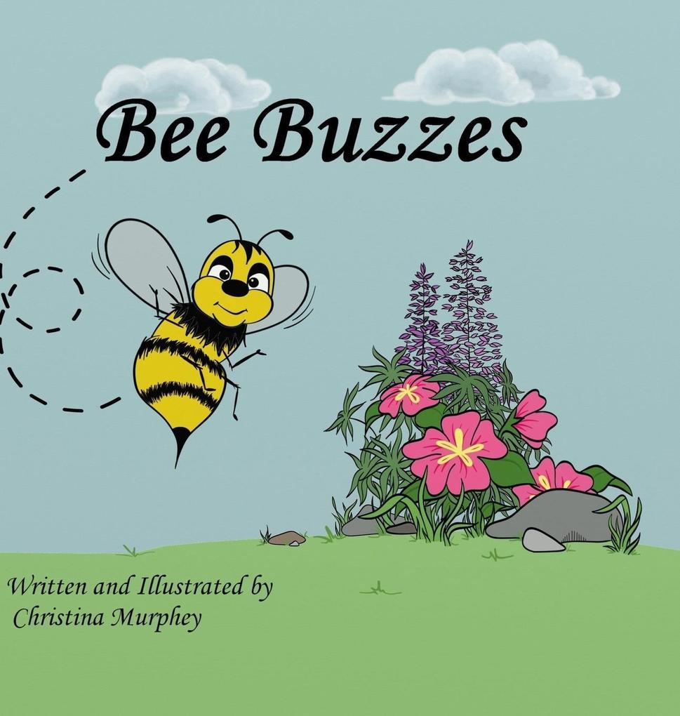 Bee Buzzes als Buch von Christina Murphey