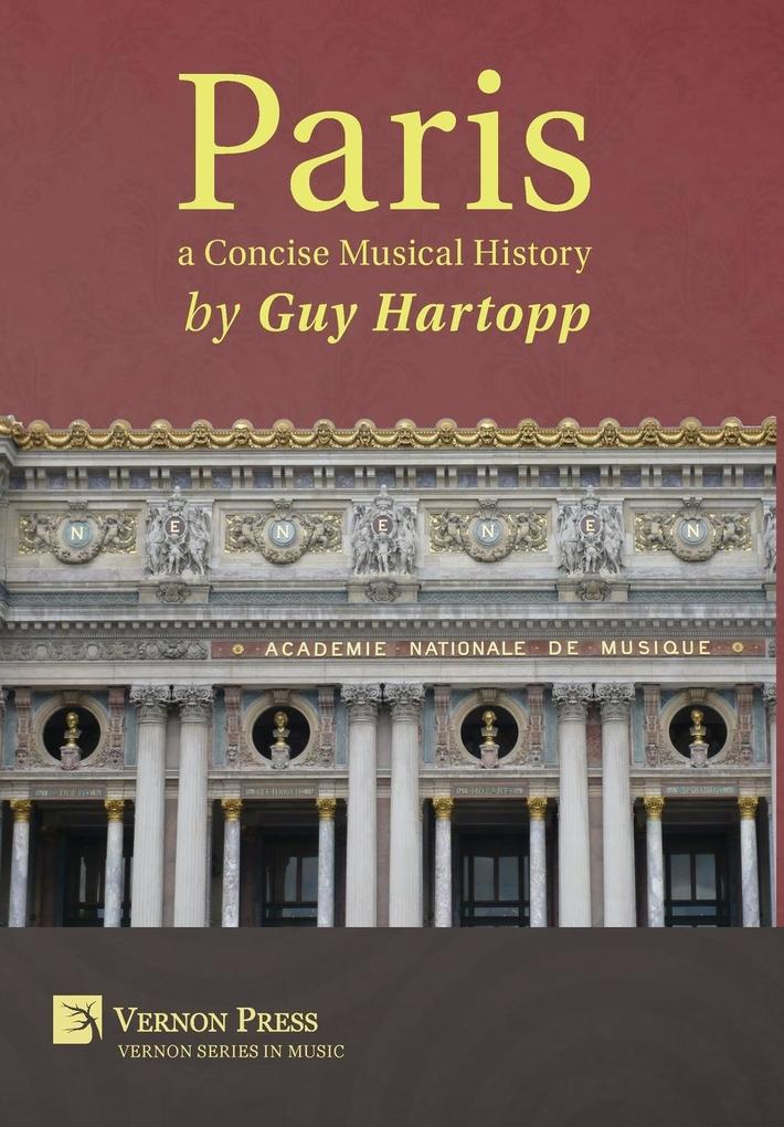 Paris, a Concise Musical History als Buch von G...