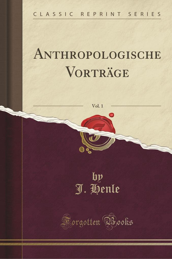 Anthropologische Vorträge, Vol. 1 (Classic Repr...