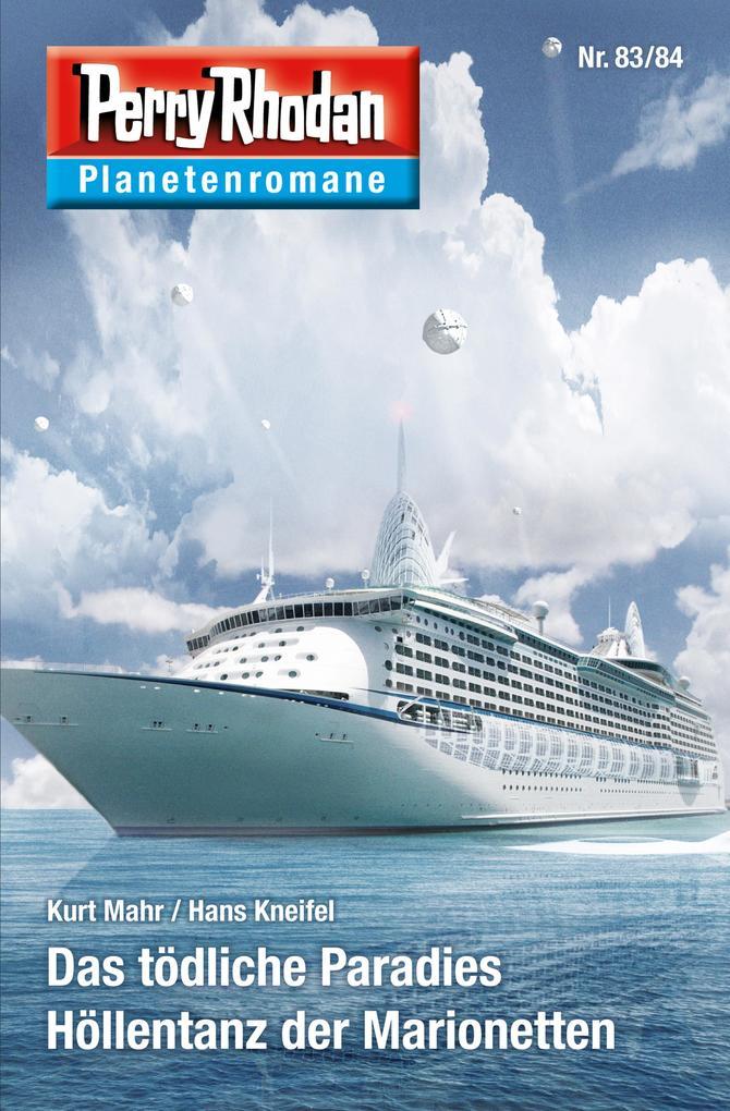 Planetenroman 83 + 84: Das tödliche Paradies / ...