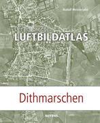 Der historische Luftbildatlas: Dithmarschen
