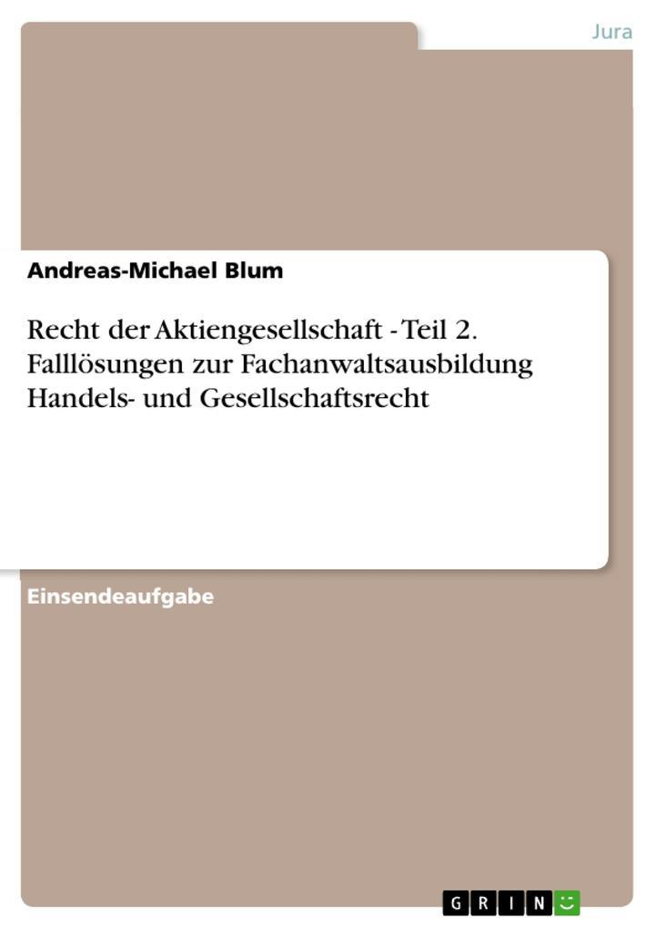 Recht der Aktiengesellschaft - Teil 2. Falllösu...