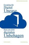 Raus aus dem digitalen Unbehagen/ Escaping the Digital Unease