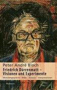 Friedrich Dürrenmatts Visionen und Experimente
