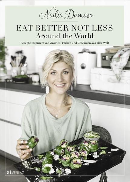Eat better not less - Around the World als Buch