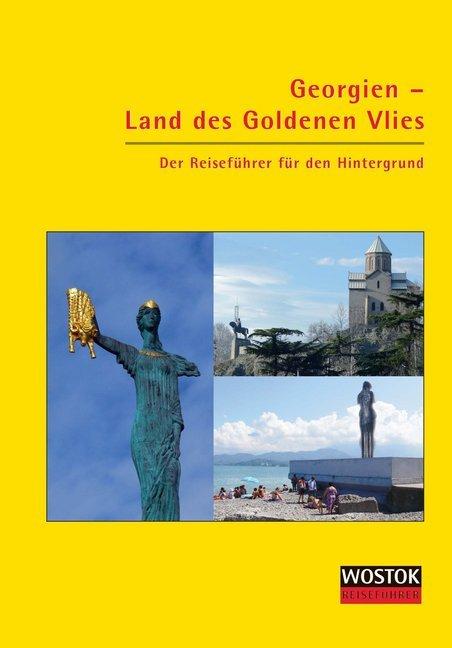 Georgien - Land des Goldenen Vlies als Buch von