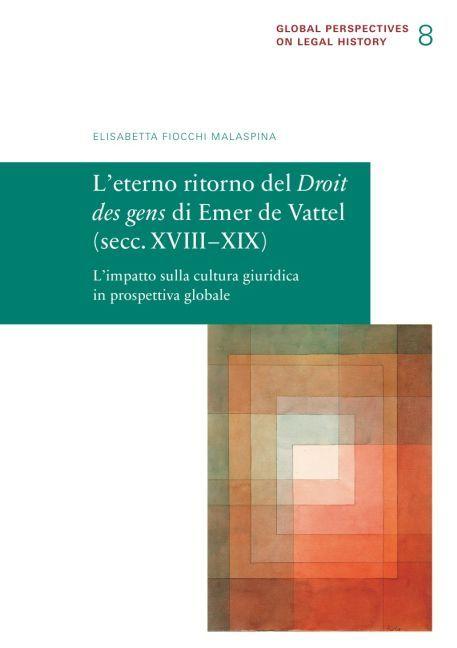L'eterno ritorno del Droit des gens di Emer de Vattel (secc. XVIII-XIX) als Buch