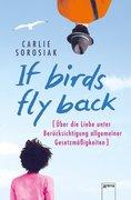 [Carlie Sorosiak: If Birds Fly Back]