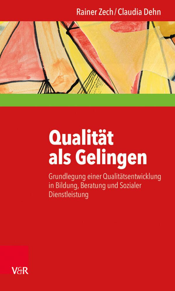 Qualität als Gelingen als Buch von Rainer Zech,...