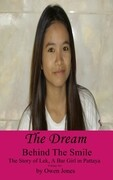 The Dream: Behind The Smile - The Story of Lek, a Bar Girl in Pattaya
