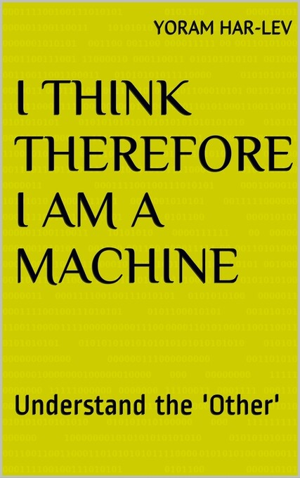I Think Therefore I Am a Machine als eBook Down...