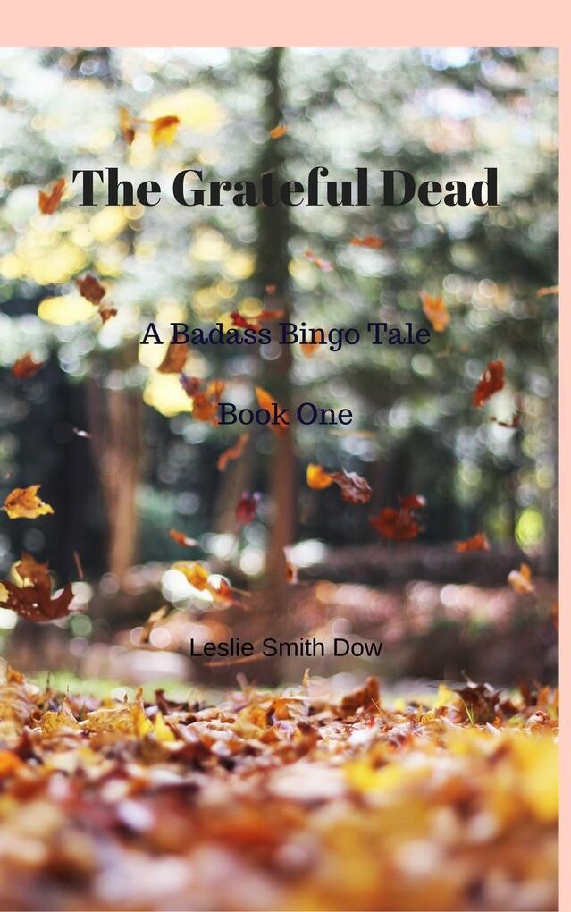 The Grateful Dead: A Badass Hippie Tale (Book 1...