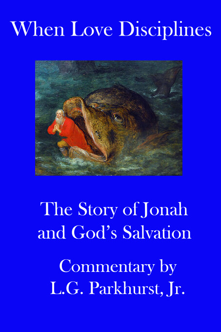 When Love Disciplines: The Story of Jonah and G...