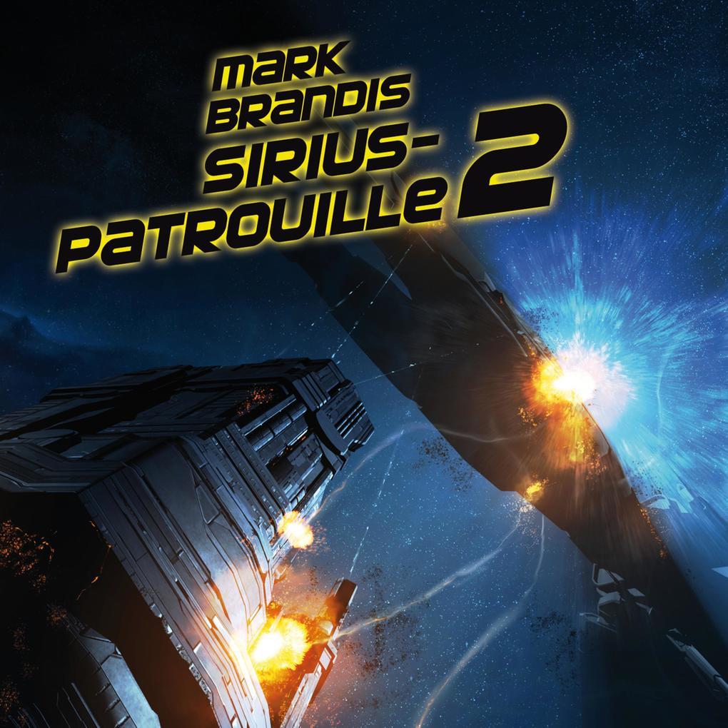 Mark Brandis - 20: Sirius-Patrouille 2 als Hörb...