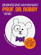 Professor Doktor Robby - Erlebnisse eines wahnsinnigen Genies