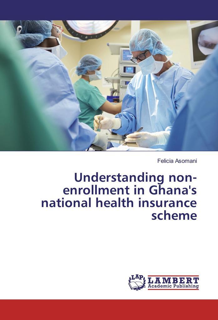 Understanding non-enrollment in Ghana´s nationa...