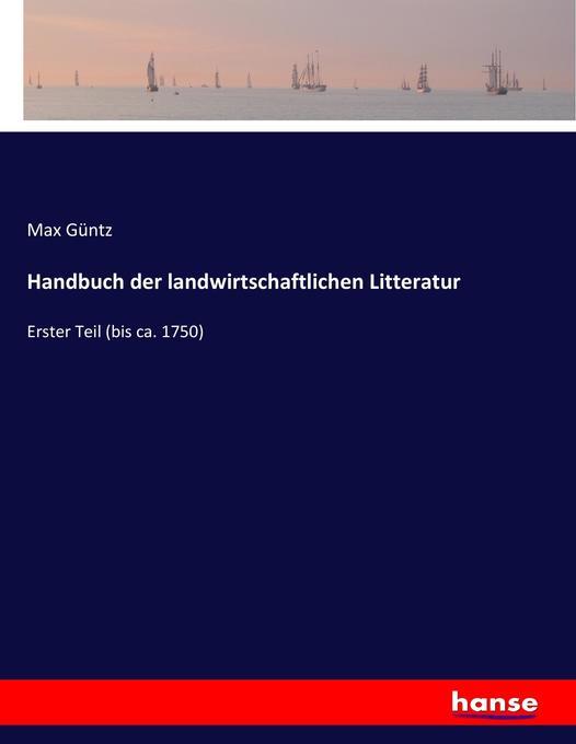Handbuch der landwirtschaftlichen Litteratur al...
