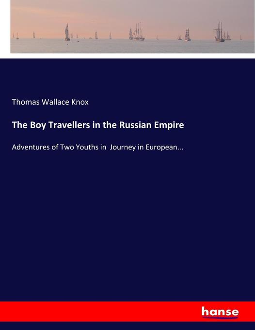 The Boy Travellers in the Russian Empire als Bu...