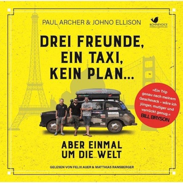 Drei Freunde, ein Taxi, kein Plan ... als Hörbu...