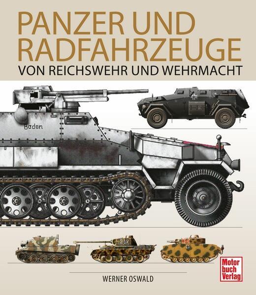 Panzer und Radfahrzeuge von Reichswehr und Wehrmacht als Buch