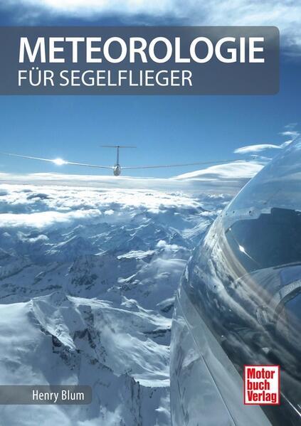 Meteorologie für Segelflieger als Buch von Henr...