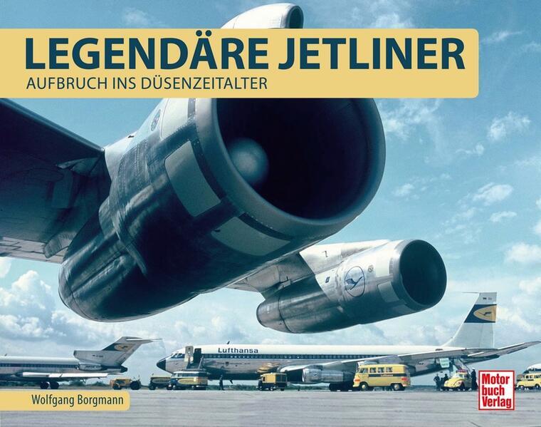 Legendäre Jetliner als Buch von Wolfgang Borgmann