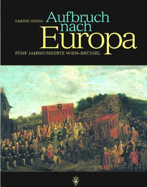 Aufbruch nach Europa als Buch von Sabine Weiss