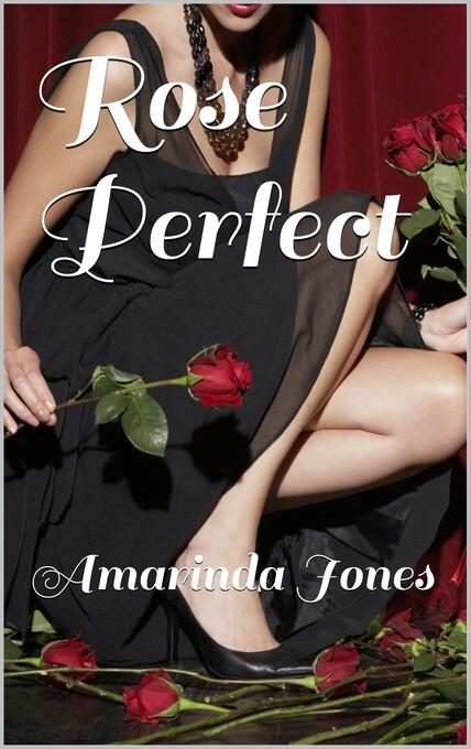 Rose Perfect als eBook Download von Amarinda Jones