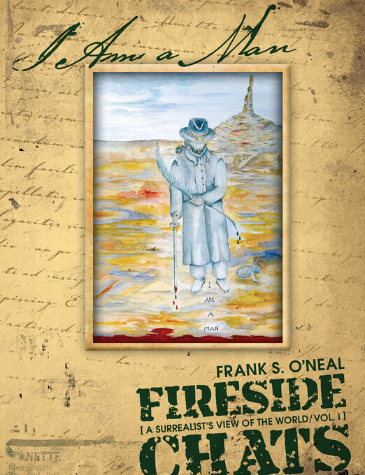 Fireside Chats Vol. I: A Surrealist´s View of t...