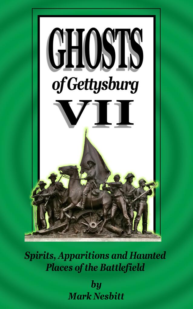Ghosts of Gettysburg VII: Spirits, Apparitions ...
