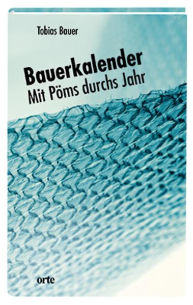 Bauernkalender als Buch von Tobias Bauer
