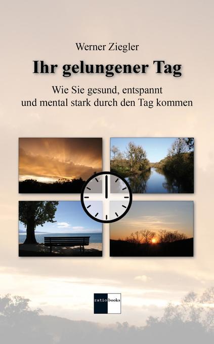 Ihr gelungener Tag als Buch von Werner Ziegler