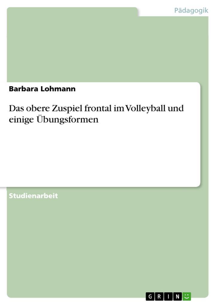 Das obere Zuspiel frontal im Volleyball und ein...