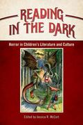 Reading in the Dark: Horror in Children's Literature and Culture
