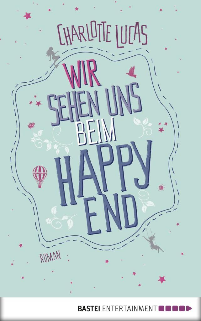 Wir sehen uns beim Happy End als eBook