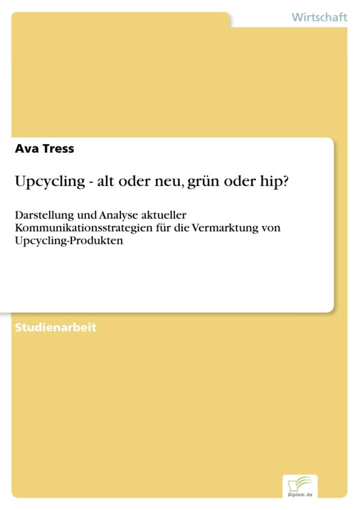 Upcycling - alt oder neu, grün oder hip? als eB...