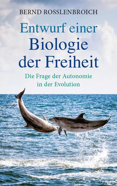 Entwurf einer Biologie der Freiheit als Buch vo...