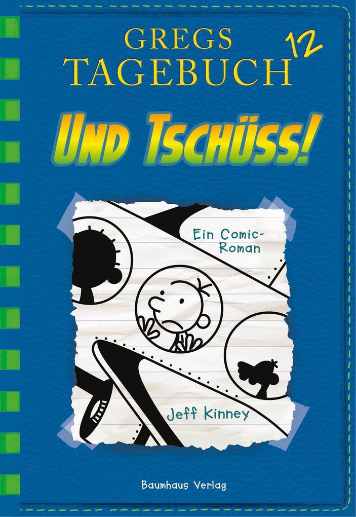 Gregs Tagebuch 12 - Und tschüss! als Buch