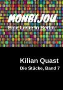 Die Stücke, Band 7 - MONBIJOU - Eine Liebe in Berlin