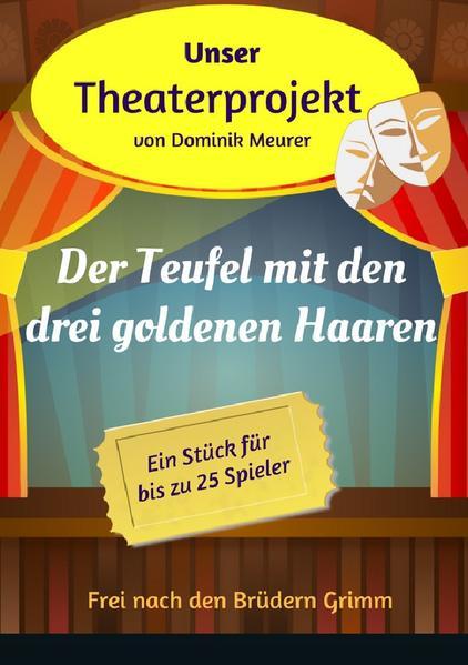 Unser Theaterprojekt, Band 10 - Der Teufel mit den drei goldenen Haaren als Buch
