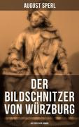 Der Bildschnitzer von Würzburg (Historischer Roman)