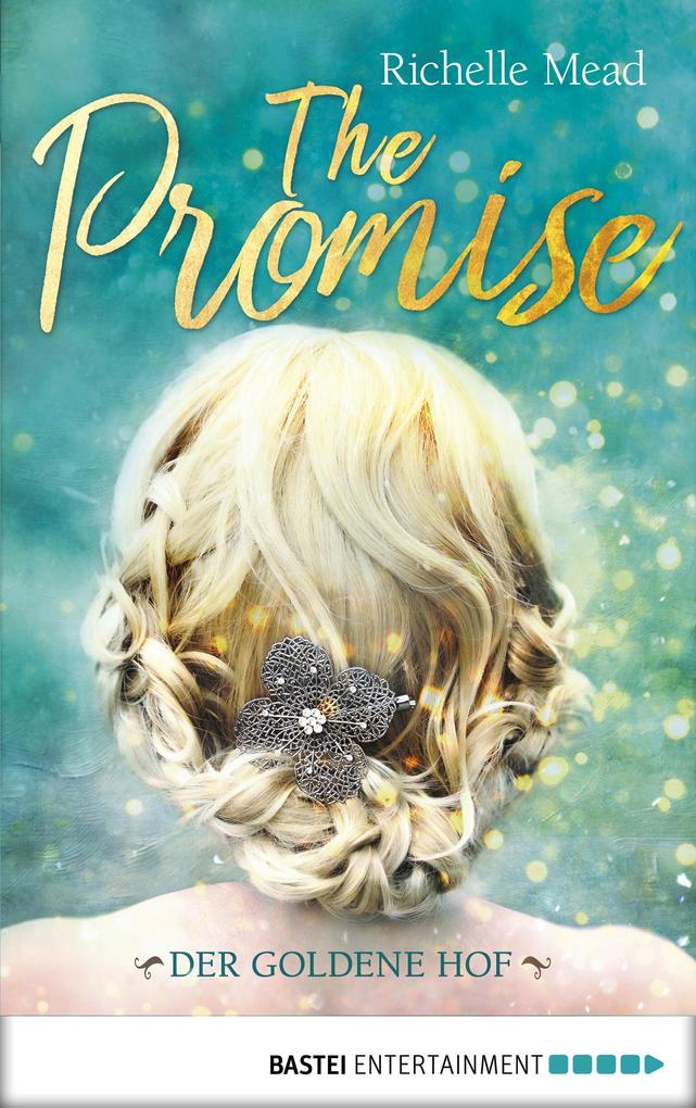 The Promise - Der goldene Hof als eBook