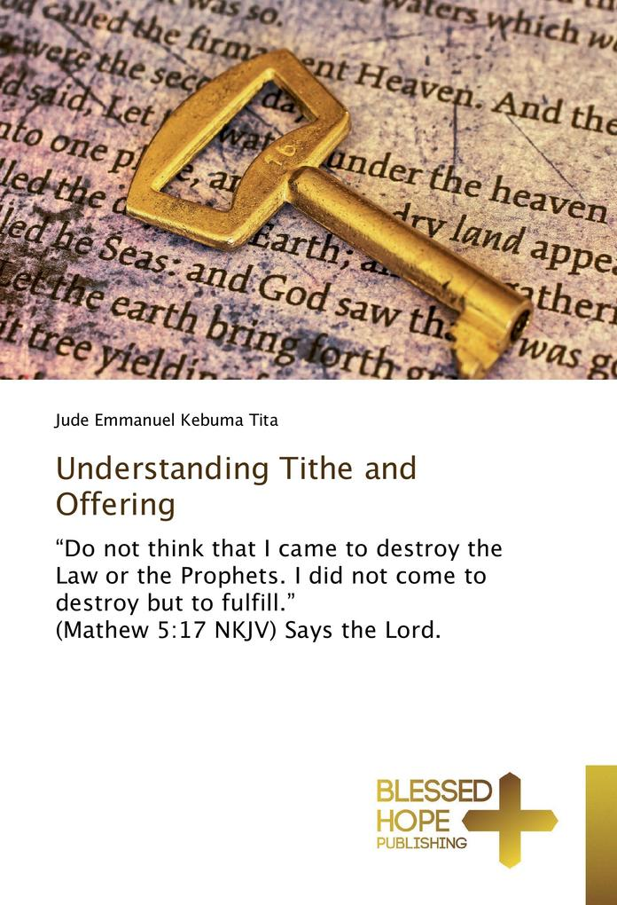 Understanding Tithe and Offering als Buch von J...