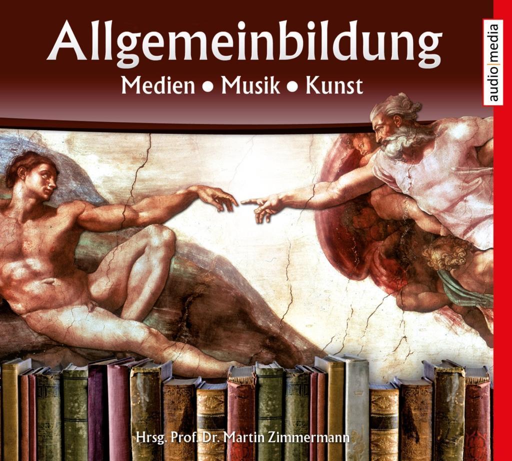 Allgemeinbildung - Medien Musik Kunst als Hörbu...